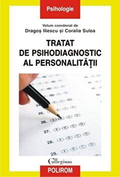 Tratat de psihodiagnostic al personalitatii/Dragos Iliescu, Coralia Sulea imagine