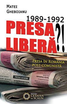 1989-1992 Presa libera'! Presa in Romania post-comunista/Matei Gheboianu imagine elefant 2021