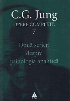 Opere complete. Vol. 7: Doua scrieri despre psihologia analitica/Carl Gustav Jung imagine