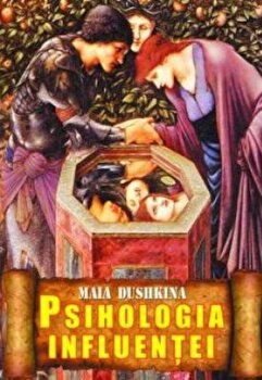 Psihologia influentei/Maia Dushkina imagine