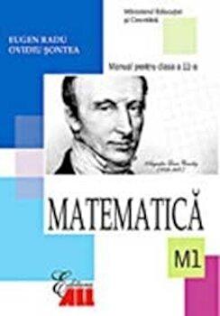 Matematica M1. Manual clasa a XI-a/Eugen Radu, Ovidiu Sontea