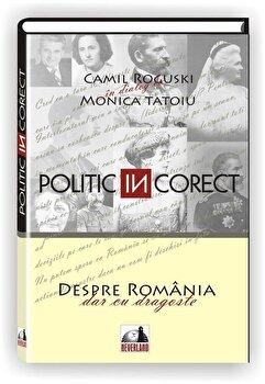 Politic (IN) corect/Camil Roguski, Monica Tatoiu imagine