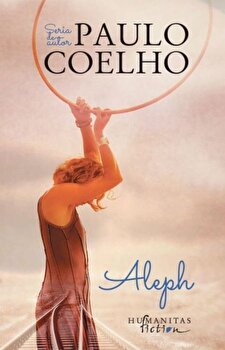 Aleph/Paulo Coelho imagine elefant.ro 2021-2022
