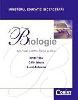 Biologie. Manual pentru clasa a XI-a/Ionel Rosu, Calin Istrate, Aurel Ardeleanu