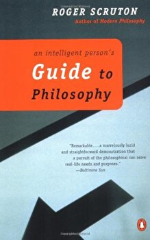 An Intelligent Person's Guide to Philosophy, Paperback/Roger Scruton poza cate