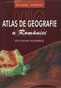 Mic atlas de geografie a Romaniei/Octavian Mandrut imagine elefant.ro 2021-2022