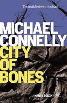 City Of Bones, Paperback/Michael Connelly poza cate