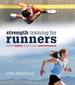 StrengthTraining for Runners, Paperback/John Shepherd poza cate
