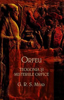 Imagine Orfeu - Teogonia Si Misteriile Orfice - george Robert Stowe Mead