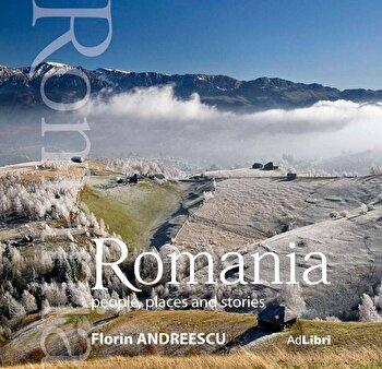 Romania. Oameni, locuri si istorii (format mic)/Mariana Pascaru, Florin Andreescu imagine elefant.ro 2021-2022