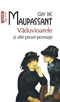 Vaduvioarele si alte proze poznase (Top 10+)/Guy de Maupassant imagine