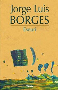 Eseuri-Jorge Luis Borges imagine