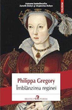 Imblinzirea reginei/Philippa Gregory imagine