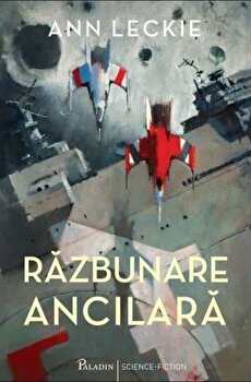 Razbunare Ancilara/Ann Leckie