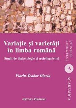 Variatie si varietati in limba romana/Florin-Teodor Olariu imagine elefant.ro 2021-2022