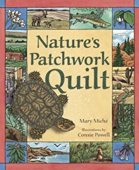 Nature's Patchwork Quilt: Understanding Habitats, Paperback/Mary Miche poza cate