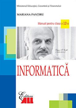 Informatica. Manual clasa a XII-a/Mariana Pantiru imagine elefant.ro 2021-2022