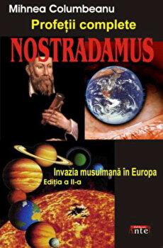 Nostradamus - Profetii complete/Mihnea Columbeanu, Serghei Maniu