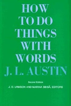 How to Do Things with Words: Second Edition, Paperback/J. L. Austin poza cate