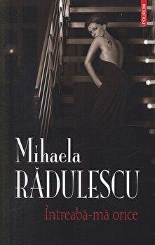 Intreaba-ma orice-Mihaela Radulescu imagine