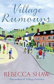 Village Rumours, Paperback/Rebecca Shaw poza cate