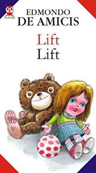 Lift / Lift/Edmondo de Amicis imagine elefant.ro 2021-2022