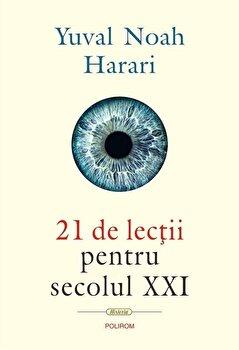 21 de lectii pentru secolul XXI/Yuval Noah Harari imagine