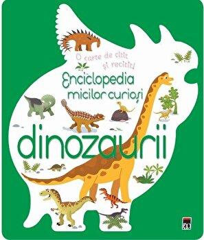 Enciclopedia micilor curiosi. Dinozaurii/Larousse