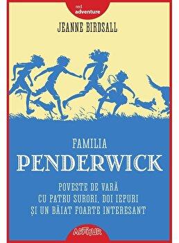 Familia Penderwick: Poveste de vara cu patru surori, doi iepuri si un baiat foarte interesant/Jeanne Birdsall