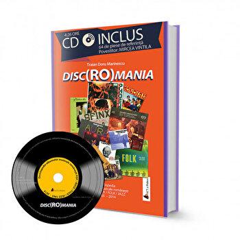 Disc(Ro)mania. Include CD cu 64 de piese. Povestitor Mircea Vintila/Traian Marinescu poza cate