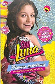 Disney. Soy Luna. Marea aventura/***