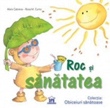 Roc si sanatatea/Aleix Cabrera, Rosa M. Curto