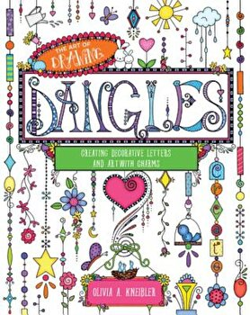 The Art of Drawing Dangles: Creating Decorative Letters and Art with Charms, Paperback/Olivia A. Kneibler image0