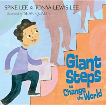 Giant Steps to Change the World, Hardcover/Spike Lee poza cate