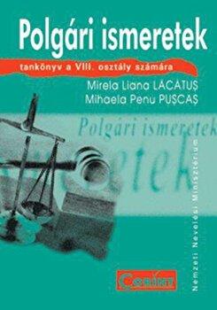Cultura civica. Manual pentru clasa a VIII-a in limba maghiara/Maria Liana Lacatus, Mihaela Penu Puscas poza cate