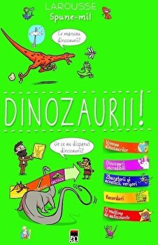 Spune-mi dinozauri/Larousse
