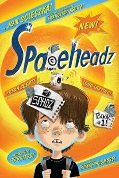 Spaceheadz, Paperback/Jon Scieszka poza cate
