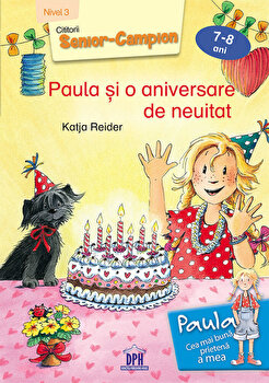 Paula si o aniversare de neuitat - nivel III/Katja Reider