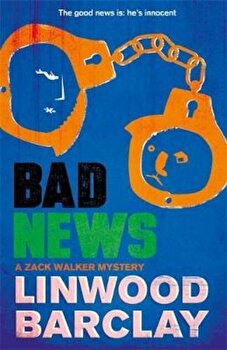 Bad News, Paperback/Linwood Barclay poza cate