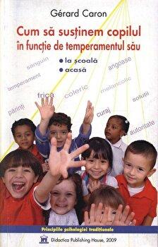 Cum sa sustinem copilul in functie de temperamentul sau/Gerald Caron imagine elefant.ro 2021-2022