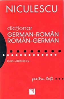 Dictionar german-roman/roman-german/Ioan Lazarescu imagine elefant.ro 2021-2022