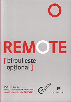 Remote. Biroul este optional/David Heinemeier Hansson, Jason Fried imagine elefant.ro 2021-2022