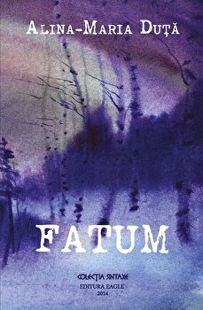 Fatum/Alina-Maria Duta poza cate