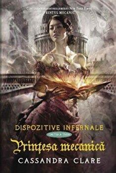 Printesa mecanica,Dispozitive infernale, Vol. 3/Cassandra Clare