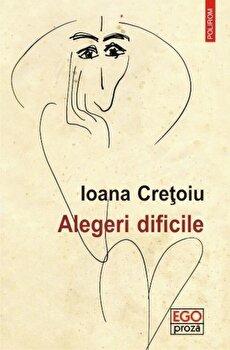 Alegeri dificile/Ioana Cretoiu imagine elefant.ro 2021-2022