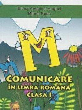 Comunicare in limba romana - Caiet de scriere clasa I. Ed. 2016/Elena Angelica Anghel, Mitina Rosu