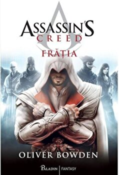 Assassin's Creed. Fratia/Oliver Bowden