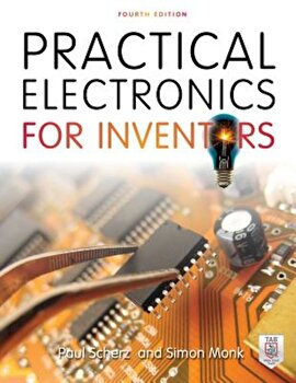 Practical Electronics for Inventors, Paperback/Paul Scherz poza cate