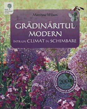 Gradinaritul modern intr-un climat in schimbare/Matthew Wilson imagine elefant.ro