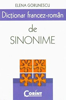 Dictionar francez-roman de sinonime/Elena Gorunescu imagine